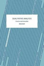 Qualitative Analysis: Practice and Innovation