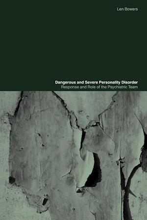 Dangerous and Severe Personality Disorder: Reactions and Role of the Psychiatric Team