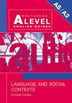 Language and Social Contexts (ROUTLEDGE A LEVEL ENGLISH GUIDES)