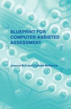 A Blueprint for Computer-Assisted Assessment