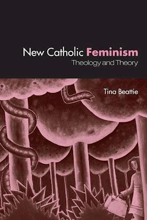 New Catholic Feminism: Theology and Theory
