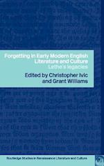 Forgetting in Early Modern English Literature and Culture af Christopher Ivic, Grant Williams