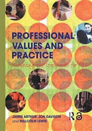 Professional Values and Practice: Achieving the Standards for Qts