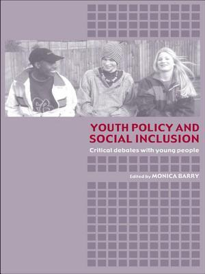 Youth Policy and Social Inclusion : Critical Debates with Young People