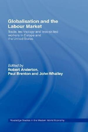 Globalisation and the Labour Market: Trade, Technology and Less-Skilled Workers in Europe and the United States
