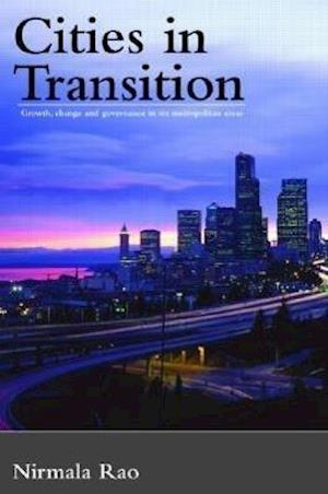 Cities in Transition : Growth, Change and Governance in Six Metropolitan Areas