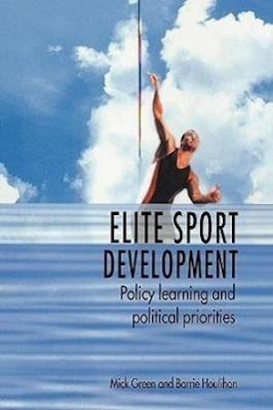 Elite Sport Development: Policy Learning and Political Priorities
