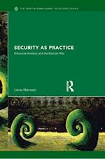 Security as Practice (The New International Relations)
