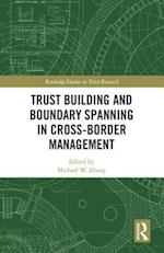 Trust Building and Boundary Spanning in Cross-Border Management