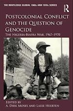 Postcolonial Conflict and the Question of Genocide (Routledge Studies in Modern History)