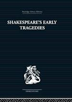 Shakespeare's Early Tragedies