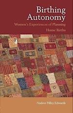 Birthing Autonomy: Women's Experiences of Home Births