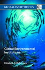 Global Environmental Institutions af Elizabeth R. Desombre