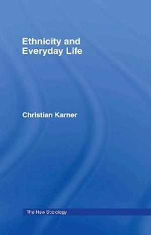 Ethnicity and Everyday Life