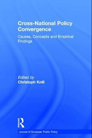 Cross-national Policy Convergence : Concepts, Causes and Empirical Findings