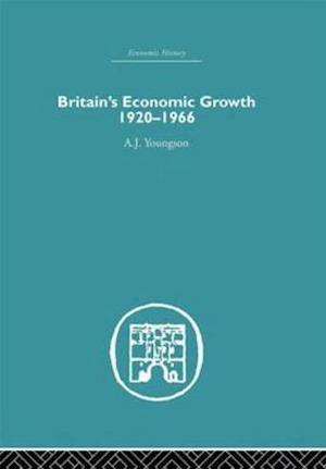 Britain's Economic Growth 1920-1966