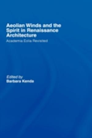 Aeolian Winds and the Spirit in Renaissance Architecture: Academia Eolia Revisted