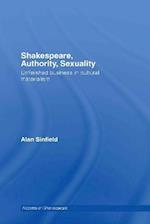 Shakespeare, Authority, Sexuality: Unfinished Business in Cultural Materialism