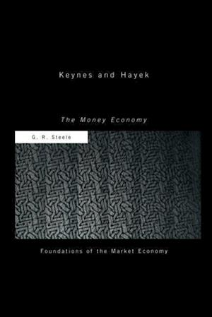 Keynes and Hayek: The Money Economy