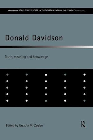 Donald Davidson: Truth, Meaning and Knowledge