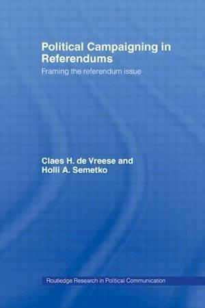 Political Campaigning in Referendums: Framing the Referendum Issue