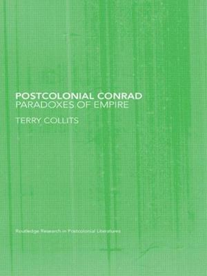 Postcolonial Conrad: Paradoxes of Empire