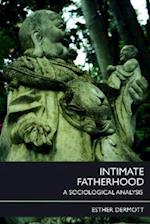 Intimate Fatherhood: A Sociological Analysis af Esther Dermott