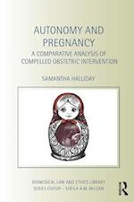 Autonomy and Pregnancy (Biomedical Law & Ethics Library)