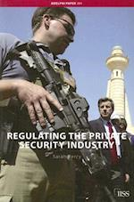 Regulating the Private Security Industry (Adelphi Papers)