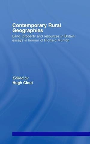 Contemporary Rural Geographies : Land, property and resources in Britain: Essays in honour of Richard Munton