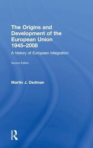 The Origins & Development of the European Union 1945-2008