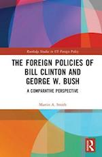 Clinton and Bush's Foreign and Security Policies (Routledge Studies in Us Foreign Policy)