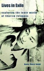 Lives in Exile: Exploring the Inner World of Tibetan Refugees