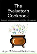 The Evaluator's Cookbook af Katrice Horsley, Angus Mccabe