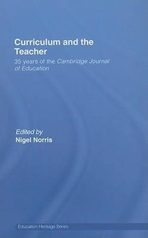 Curriculum and the Teacher : 35 years of the Cambridge Journal of Education