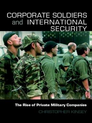 Corrorate Soldiers and International Security