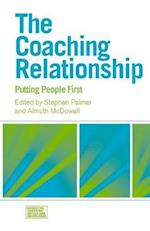 The Coaching Relationship (ESSENTIAL COACHING SKILLS AND KNOWLEDGE, nr. 5)