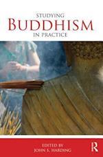 Studying Buddhism in Practice af John Harding, John S Harding