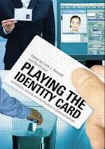 Playing the Identity Card : Surveillance, Security and Identification in Global Perspective