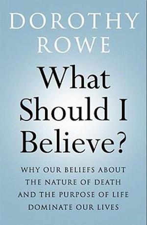 Bog paperback What Should I Believe? af Dorothy Rowe