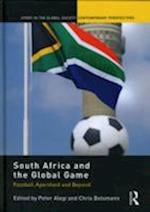 South Africa and the Global Game (Sport in the Global Society - Contemporary Perspectives)