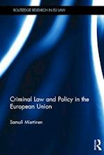 Criminal Law and Policy in the European Union (Routledge Research in Eu Law, nr. 3)