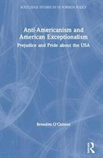 Anti-Americanism and American Exceptionalism (Routledge Studies in Us Foreign Policy)