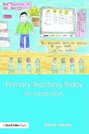Primary Teaching Today : An Introduction
