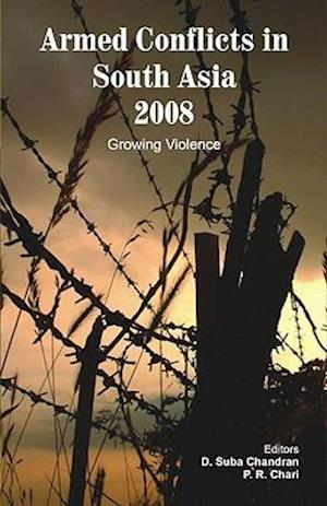 Armed Conflicts in South Asia 2008: Growing Violence