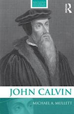 John Calvin (Routledge Historical Biographies)