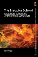 The Irregular School (Foundations and Futures of Education, nr. 7)