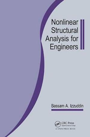 Bog, paperback Nonlinear Structural Analysis for Engineers af Bassam A. Izzuddin