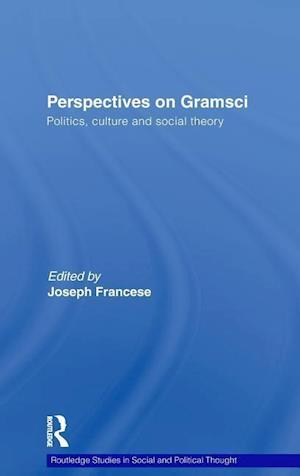 Perspectives on Gramsci : Politics, culture and social theory