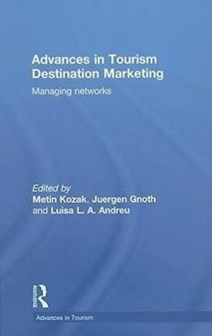 Advances in Tourism Destination Marketing : Managing Networks